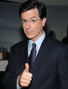 probably the only person in this world I really want to meet. MR. STEPHEN COLBERT.