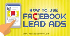 How to Use Facebook Lead Ads    Do you run lead generation campaigns? Are you familiar with Facebook Lead Ads? By autofilling lead generation forms with user details, Facebook's lead ads make it easier for pe ..  http://www.socialmediaexaminer.com/how-to-use-facebook-lead-ads/