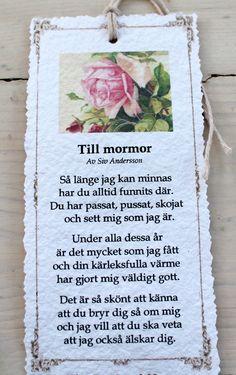 Hej! Jag lovade ju att visa dikterna lite närmare, så här kommer de! Dikterna är skrivna av Siv Andersson som skriver så ljuvligt, härli... Text Quotes, Qoutes, Swedish Language, Bra Hacks, Text Me, True Words, Family Quotes, Diy Cards, Diy And Crafts