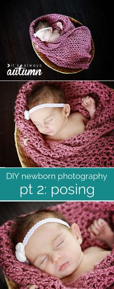 this 5 part series on newborn photography will teach you everything you need to know to get amazing photos of your new baby at home - part 2 teaches you how to pose baby