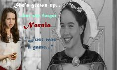 She's grown up, but she forgot Narnia. Just was a game...