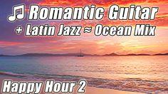 ROMANTIC GUITAR Smooth LATIN JAZZ Slow Dance Music Samba Mambo Rhumba Bo...