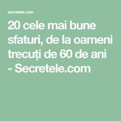 20 cele mai bune sfaturi, de la oameni trecuți de 60 de ani - Secretele.com Mai, Yoga, Quotes, Quotations, Quote, Shut Up Quotes