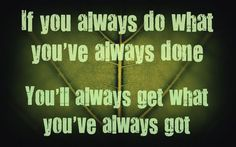 What you always...