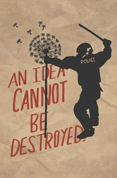 An idea cannot be destroyed