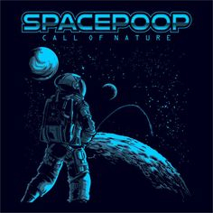 "Artwork Available ""SpacePoop,Call of Nature"" #artwork #design #graphicdesign"