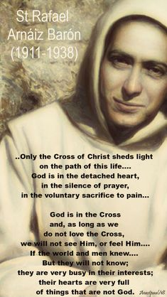 One Minute Reflection – 26 April – Thursday of the Fourth Week of Eastertide and the Memorial of St Rafael Arnáiz Barón (1911-1938) The message of the cross is foolishness to those who are perishing but to us, who are being saved, it is the power of God…1 Cor 1:18#mypic