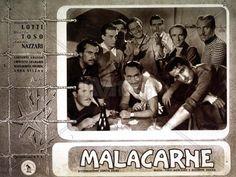 Malacarne, conosciuto anche come Turi della tonnara o For the love of Mariastella per gli USA, è un film drammatico di Pino Mercanti. Tratto da un soggetto di Giuseppe Zucca fu girato nella tonnara di Scopello a Castellammare del Golfo e raccontava la storia di un giovane e inquieto tonnaroto Turi detto Malacarne.