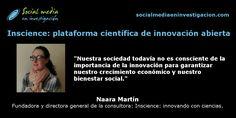Charla con Naara Martín sobre Inscience, la primera plataforma científica de innovación abierta en España. #InnovaciónAbierta #Crowdsourcing #Inscience Marketing Digital, Socialism, Small Talk, Wedges, Innovative Products, Science, Social Networks