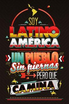 """""""soy latino américa, un pueblo sin piernas pero que camina"""" -"""