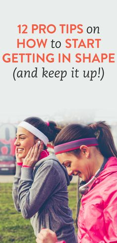 12 tips for getting in shape (and keeping it up!) #health #exercise #fitness