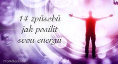14 způsobů jak posílit svou energii | ProNáladu.cz