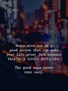 Never miss out on a good person..