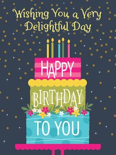 Happy Birthday To You, Free Happy Birthday Cards, Happy Birthday Greetings Friends, Birthday Wishes Flowers, Happy Birthday Wishes Images, Happy Birthday Wishes Quotes, Happy Birthday Celebration, Happy Birthday Pictures, Birthday Wishes Cards