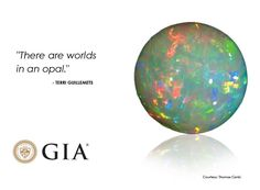 "According to GIA ""Opal is the product of seasonal rains that drenched dry ground in regions such as Australia's semi-desert ""outback."" The showers soaked deep into ancient underground rock, carrying dissolved silica (a compound of silicon and oxygen) downward. During dry periods, much of the water evaporated, leaving solid deposits of silica in the cracks and between the layers of underground rock. The silica deposits form opal."""