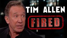 Tim Allen Fired by ABC for Exposing Hollywood's Liberal Insanity