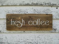 fresh coffee rustic sign by TrueRootsDesigns on Etsy