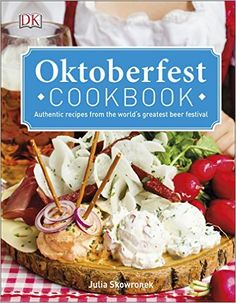 Oktoberfest Cookbook: Authentic Recipes from the World s Greatest Beer Festival Hardcover by Julia Skowronek German Oktoberfest, Oktoberfest Food, Cookbook Pdf, Online Cookbook, Octoberfest Party, Bratwurst Sausage, New Recipes, Favorite Recipes, German Recipes