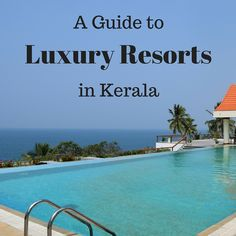 A Guide to Luxury Resorts in Kerala
