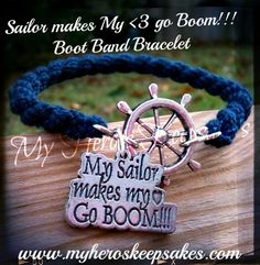 Military - Navy - My Sailor makes my <3 go boom!!! Boot Band Bracelet - Retail: $8.00 plus shipping - For more info visit: www.facebook.com/myheroskeepsakes