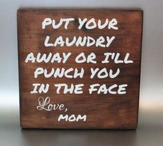 Put Your Laundry Away Or I'll Punch Your Face Love, Mom Wood Sign - Funny Laundry Sign - Funny Mother Day Gift