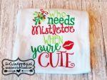 Who needs Mistletoe when you're cute 5x7 6x10