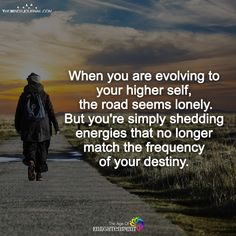 When You Are Evolving To Your Higher Self - https://themindsjournal.com/evolving-higher-self/