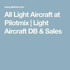 All Light Aircraft at Pilotmix | Light Aircraft DB & Sales