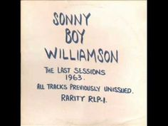 Sonny Boy Williamson - The Last Sessions 1963 - YouTube