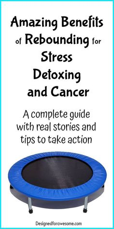 Rebounder Mini-trampoline Detox Prevent and Fight Cancer Real stories fight stress stress management Health Advice, Health Care, Routine, Trampoline Workout, Immune System Boosters, Stomach Ulcers, Coconut Health Benefits, Lymphatic System, Rebounding