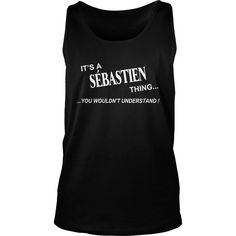 Sbastien Shirts names Its Sbastien Thing I am Sbastien my name is Sbastien Tshirts Sbastien TShirts Sbastien tee Shirt Hoodie Sweat Vneck for Sbastien #gift #ideas #Popular #Everything #Videos #Shop #Animals #pets #Architecture #Art #Cars #motorcycles #Celebrities #DIY #crafts #Design #Education #Entertainment #Food #drink #Gardening #Geek #Hair #beauty #Health #fitness #History #Holidays #events #Home decor #Humor #Illustrations #posters #Kids #parenting #Men #Outdoors #Photography…