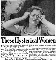 Overwrought Ladies, Cure Your Hysteria With Lydia Pinkham's Vegetable Compound For Only Fifty Cents!
