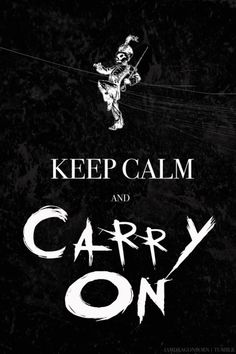 Keep Calm and...♊️ •Carry On - My Chemical Romance•