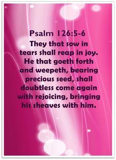 Psalms Verses, Uplifting Bible Verses, Psalm 126 5, Encouragement, Joy, Glee, Being Happy, Happiness