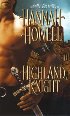 Highland Knight - Hannah Howell--she is a great writer