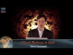 I Don't Believe in Hell - (you say?) YouTube ~ Wow! He makes scriptural references pointing to Hell and makes a strong case for the Lake of fire being right before our very eyes!
