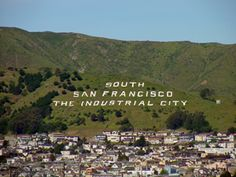 "HILL BABIES: SIGN HILL, A.K.A. ""SOUTH SAN FRANCISCO THE INDUSTRIAL CITY"""