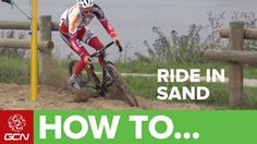 Cyclo-Cross - How To Ride In Sand (+playlist)