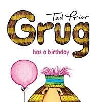 Grug Has a birthday by Ted Prior | Designed by Hannah Janzen