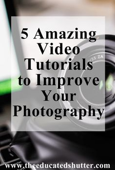 Do you learn better watching someone doing something and not just reading about it? I've gathered five amazing video photography tutorials to improve your photography! Check it out here! | The Educated Shutter