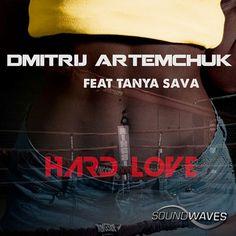 Remix Contest – DmitriJ Artemchuk feat Tanya Sava – Hard Love