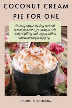 An easy single serving coconut cream pie recipe featuring a rich custard filling and topped with an simple meringue topping. Made with just one egg and plenty of toasted coconut, it's the perfect dessert for one!