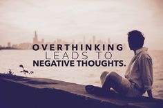 Overthinking Leads to Negative Thoughts. 5 Techniques to Quiet Your Mind Negative Thoughts, Positive Thoughts, Negative Thinking, Stress, Mind Power, Relax, Power Of Positivity, Mindfulness Quotes, Nature Quotes
