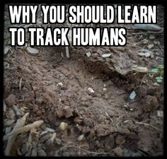 #Survival Skills: Why You Should Learn to Track Humans #tracking