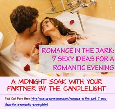 Romance In The Dark: 7 Sexy Ideas For A Romantic Evening - A Midnight Soak With Your Partner By The Candlelight