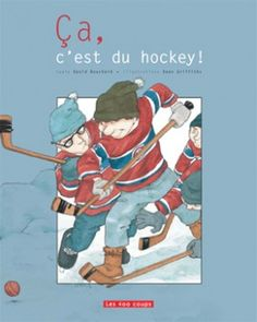 **** Au: David Bouchard Ill: Dean Griffiths Les 400 coups, 2009 Predictable story but one that the lover of hockey will appreciate. Dominique plays hockey but contrary to the usual ice hockey it will be hockey with boots. Dean, Montreal Canadiens, Ice Hockey, Sports, Baseball Cards, Reading, Canada, Youth, Teaching