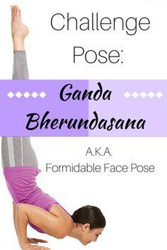 Move step by step with power and balance into Ganda Bherundasana.