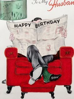 This husband has it all, a real fuzzy red felt flocked chair and foot stool, a fresh newspaper and a sweet duck lamp! Retro Birthday, Vintage Birthday Cards, Vintage Greeting Cards, Happy Birthday Cards, Birthday Stuff, Birthday Greetings Friend, Birthday Wishes, Vintage Fairies, Vintage Prints