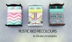 "dreamcatchersims4: ""RUSTIC BED RECOLOURS Today I bring you recolours of the base game rustic bed. There are 3 separate downloads as each frame (black, white & brown) come with all 3 patterns. You can either choose to download them all or just the..."