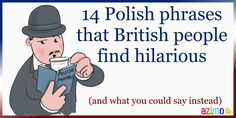 14 Polish phrases that British people find hilarious (and what you could say instead) - Azimo